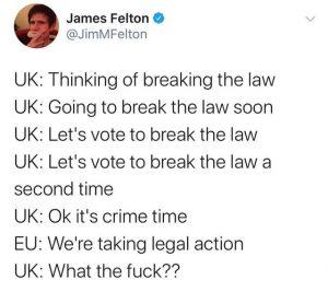 Brexit joke UK thinking of breaking the law