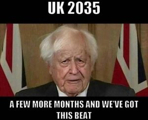 Borris Johnson old wrinkled future UK 2035 saying a few more months and we've got this beat