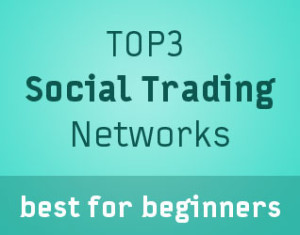 TOP3 Forex Social Trading Networks