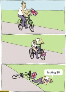 Brexit meme guy on a bike puts a stick in his wheel mistakes are never ours