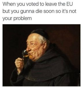Brexit meme an old bishop drinks wine when you voted to leave the EU but you gonna die soon drinking wine